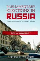 Parliamentary Elections in Russia: A Quarter-Century of Multiparty Politics