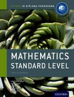 Oxford IB Diploma Programme: Mathematics Standard Level Course Companion: For the Ib Diploma
