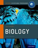 IB Biology Course Book: Oxford IB Diploma Programme: For the Ib Diploma 2014