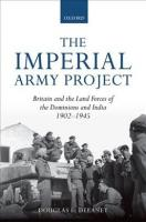 Imperial Army Project: Britain and the Land Forces of the Dominions and India, 1902-1945