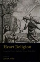 Heart Religion: Evangelical Piety in England & Ireland, 1690-1850