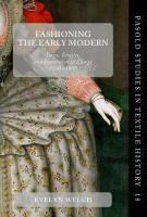 Fashioning the Early Modern: Dress, Textiles, and Innovation in Europe, 1500-1800
