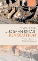 Roman Retail Revolution: The Socio-Economic World of the Taberna