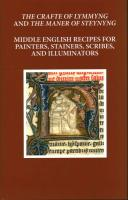 Craft of Lymmyng and The Maner of Steynyng: Middle English Recipes for Painters, Stainers, Scribes, and Illuminators