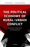 Political Economy of Rural-Urban Conflict: Predation, Production, and Peripheries
