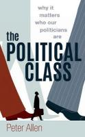 Political Class: Why It Matters Who Our Politicians Are