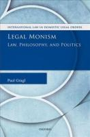 Legal Monism: Law, Philosophy, and Politics