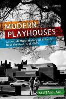 Modern Playhouses: An Architectural History of Britain's New Theatres, 1945 - 1985