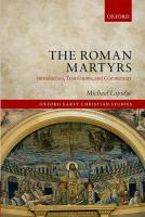 Roman Martyrs: Introduction, Translations, and Commentary