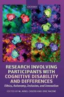 Research Involving Participants with Cognitive Disability and Differences: Ethics, Autonomy, Inclusion, and Innovation