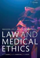 Mason and McCall Smith's Law and Medical Ethics 11th Revised edition