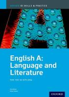 Oxford IB Skills and Practice: English A: Language and Literature for the IB   Diploma: For the Ib Diploma