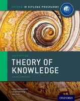 Ib Theory of Knowledge Course Book: Oxford Ib Diploma Programme: For the Ib Diploma 2nd Revised edition