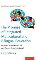 Promise of Integrated Multicultural and Bilingual Education: Inclusive Palestinian-Arab and Jewish Schools in Israel