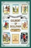 Complete Annotated Gilbert & Sullivan: 20th Anniversary Edition Anniversary edition