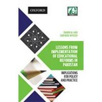 Lessons from Implementation of Educational Reforms in Pakistan: Implications for Policy and Practice