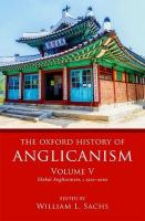 Oxford History of Anglicanism, Volume V: Global Anglicanism, c. 1910-2000