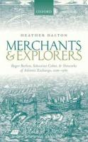 Merchants and Explorers: Roger Barlow, Sebastian Cabot, and Networks of Atlantic Exchange 1500-1560