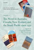 Oxford History of the Novel in English: Volume 12: The Novel in Australia, Canada, New Zealand, and the South   Pacific Since 1950, Volume 12, The Novel in Australia, Canada, New Zealand, and the South Pacific Since 1950
