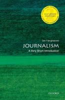 Journalism: A Very Short Introduction 2nd Revised edition