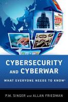 Cybersecurity and Cyberwar: What Everyone Needs to Know (R)