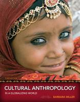 Cultural Anthropology in a Globalizing World 3rd Revised edition