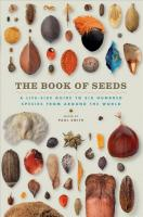 Book of Seeds: A Life-Size Guide to Six Hundred Species from Around the World