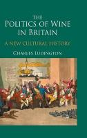 Politics of Wine in Britain: A New Cultural History