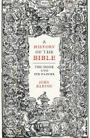 History of the Bible: The Book and Its Faiths