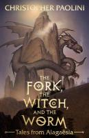 Fork, the Witch, and the Worm: Tales from Alagaesia Volume 1: Eragon