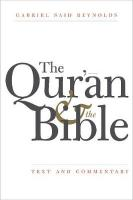 Qur'an and the Bible: Text and Commentary