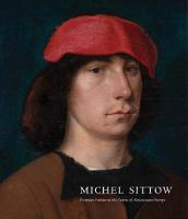 Michel Sittow: Estonian Painter at the Courts of Renaissance Europe