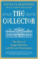 Collector: The Story of Sergei Shchukin and His Lost Masterpieces