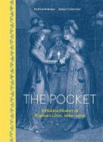 Pocket: A Hidden History of Women's Lives, 1660-1900
