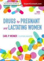 Drugs for Pregnant and Lactating Women 3rd Revised edition