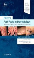 Ferri's Fast Facts in Dermatology: A Practical Guide to Skin Diseases and Disorders 2nd Revised edition