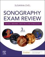 Sonography Exam Review: Physics, Abdomen, Obstetrics and Gynecology 3rd Revised edition