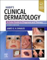 Habif's Clinical Dermatology: A Color Guide to Diagnosis and Therapy 7th Revised edition