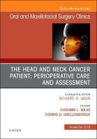 Head and Neck Cancer Patient: Perioperative Care and Assessment, An Issue of   Oral and Maxillofacial Surgery Clinics of North America