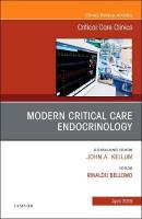 Modern Critical Care Endocrinology, An Issue of Critical Care Clinics