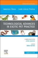 Technological Advances in Exotic Pet Practice, An Issue of Veterinary   Clinics of North America: Exotic Animal Practice