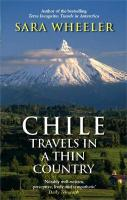 Chile: Travels In A Thin Country: Travels in a Thin Country New edition