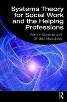 Systems Theory for Social Work and the Helping Professions
