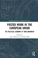 Posted Work in the European Union: The Political Economy of Free Movement