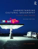 Understanding Cultural Geography: Places and traces 2nd New edition