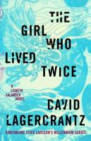 Girl Who Lived Twice: A Lisbeth Salander Novel, Continuing Stieg Larsson's Millennium Series
