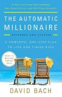 Automatic Millionaire: A Powerful One-Step Plan to Live and Finish Rich Expanded, Updated ed.