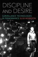Discipline and Desire: Surveillance Technologies in Performance