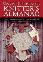 Elizabeth Zimmerman's Knitter's Almanac: The Commemorative Edition of the Bestselling Classic