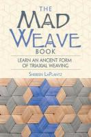 Mad Weave Book: Learn an Ancient Form of Triaxial Weaving